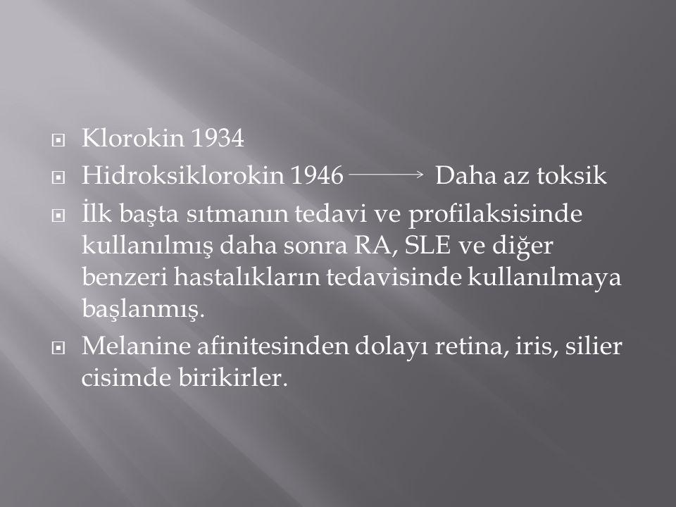  Klorokin 1934  Hidroksiklorokin 1946 Daha az toksik  İlk başta sıtmanın tedavi ve profilaksisinde kullanılmış daha sonra RA, SLE ve diğer benzeri