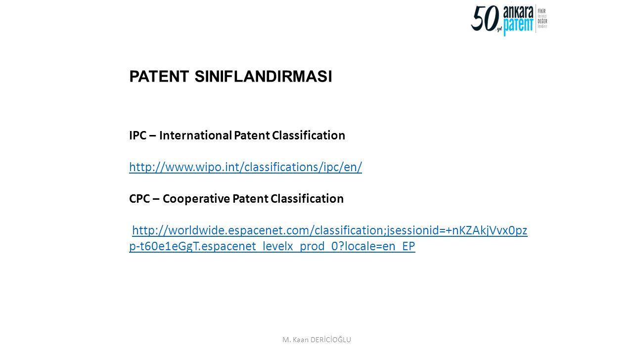 3 IPC – International Patent Classification IPC, sekiz bölüm ve yaklaşık 70000 alt bölümü kapsayan, uluslararası patent sınıflandırmasıdır.