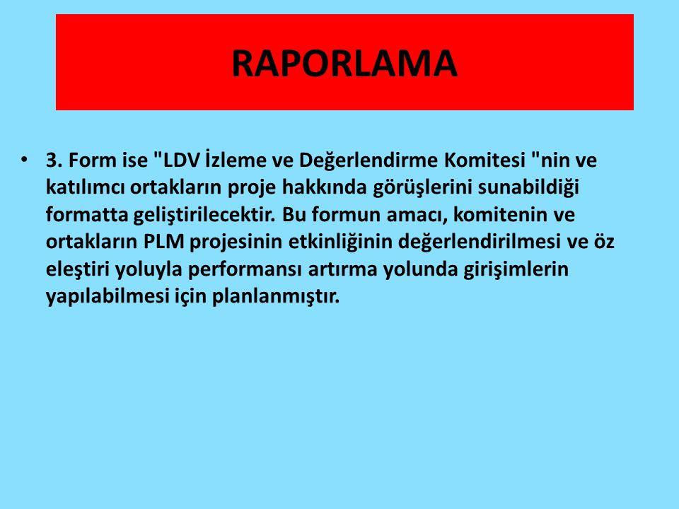 RAPORLAMA 3. Form ise