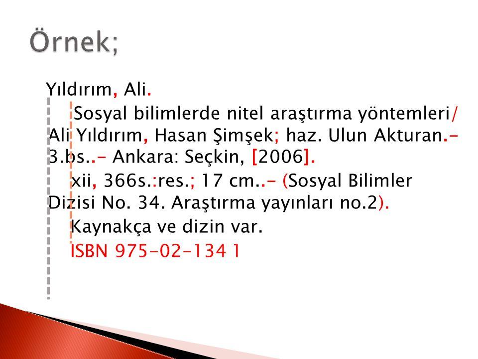 Yıldırım, Ali. Sosyal bilimlerde nitel araştırma yöntemleri/ Ali Yıldırım, Hasan Şimşek; haz.