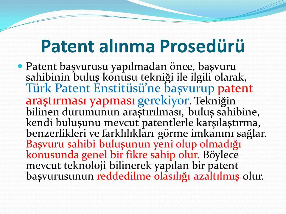 Patent alınma Prosedürü Patent başvurusu yapılmadan önce, başvuru sahibinin buluş konusu tekniği ile ilgili olarak, Türk Patent Enstitüsü'ne başvurup patent araştırması yapması gerekiyor.