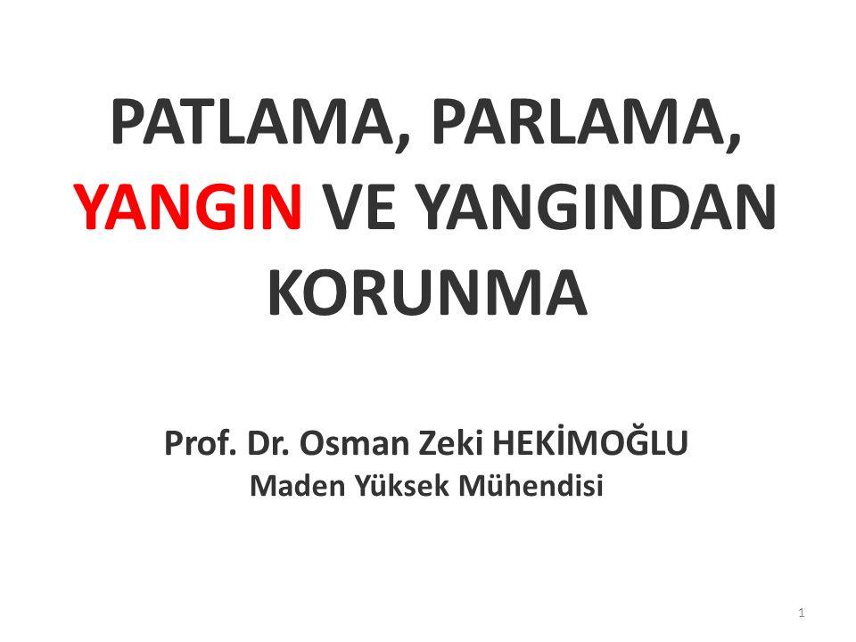 PATLAMA, PARLAMA, YANGIN VE YANGINDAN KORUNMA Prof.