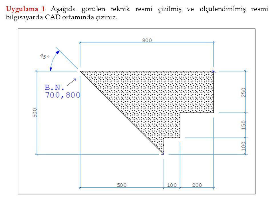 Uygulama_1 Aşağıda görülen teknik resmi çizilmiş ve ölçülendirilmiş resmi bilgisayarda CAD ortamında çiziniz.