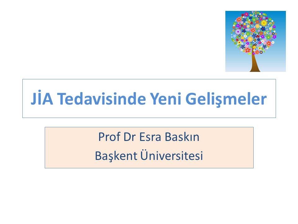 JİA Tedavisinde Yeni Gelişmeler Prof Dr Esra Baskın Başkent Üniversitesi