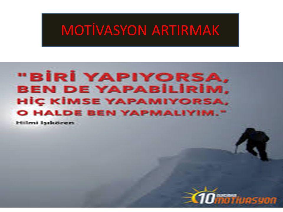 MOTİVASYON ARTIRMAK