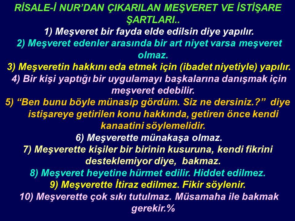 RİSALE-İ NUR'DAN ÇIKARILAN MEŞVERET VE İSTİŞARE ŞARTLARI..