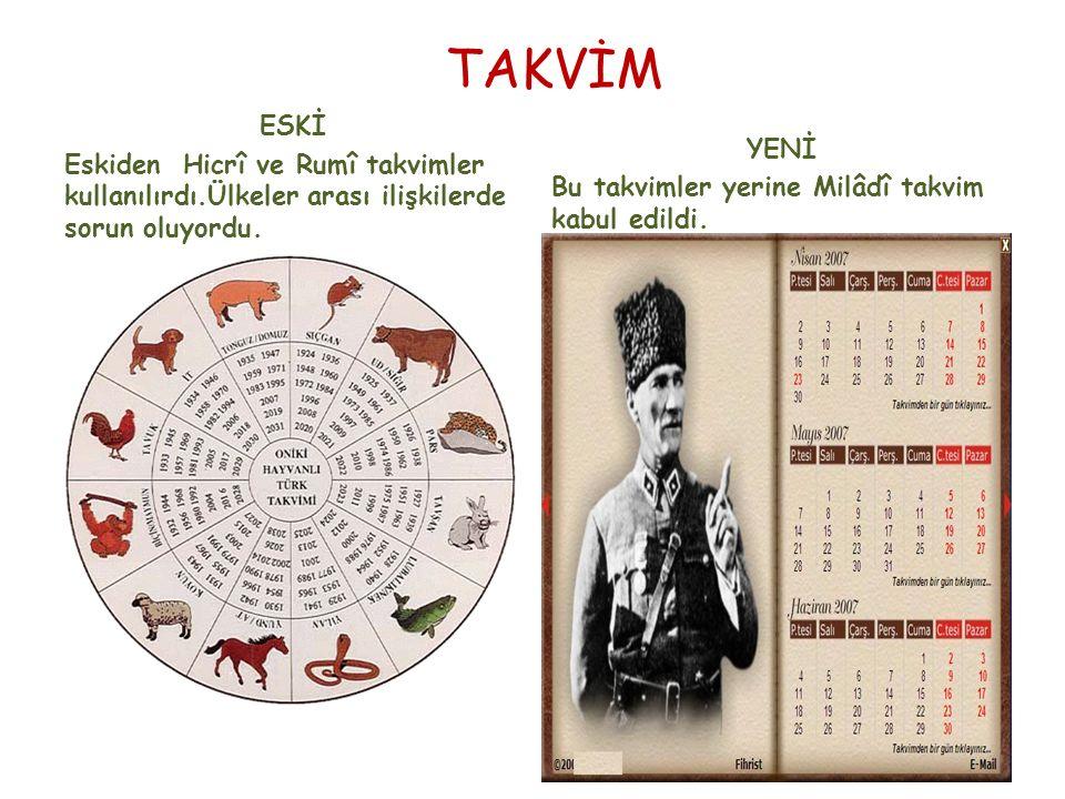 TAKVİM ESKİ Eskiden Hicrî ve Rumî takvimler kullanılırdı.Ülkeler arası ilişkilerde sorun oluyordu.
