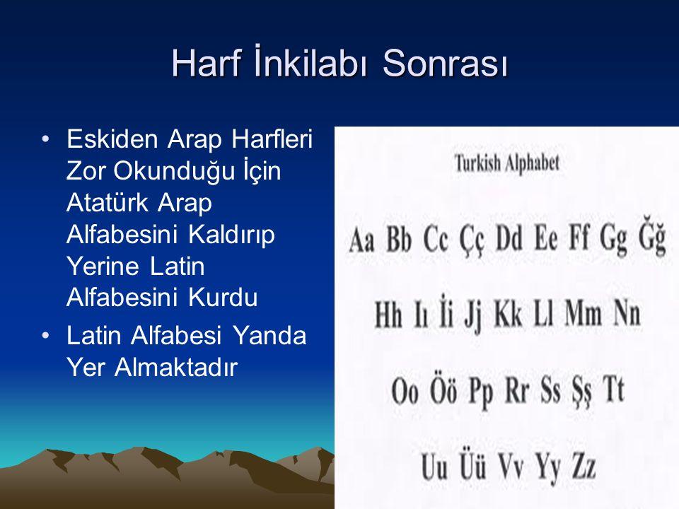 Harf İnkilabı Sonrası Eskiden Arap Harfleri Zor Okunduğu İçin Atatürk Arap Alfabesini Kaldırıp Yerine Latin Alfabesini Kurdu Latin Alfabesi Yanda Yer