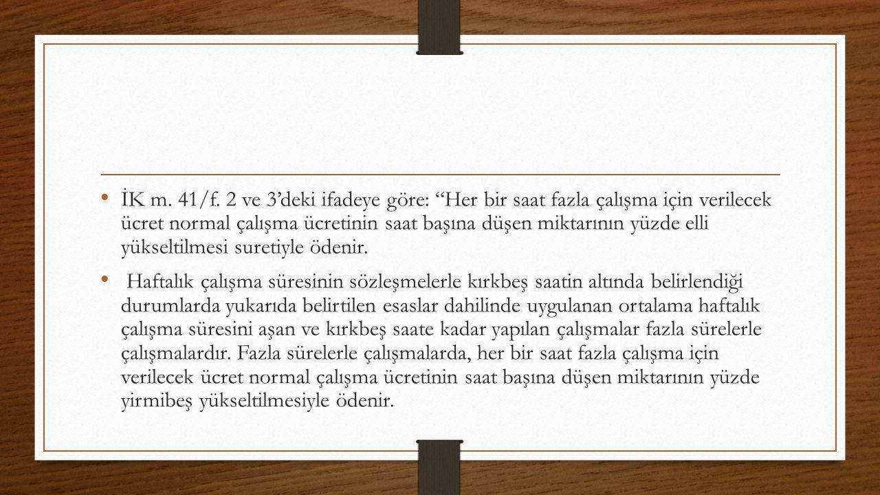 İK m. 41/f.