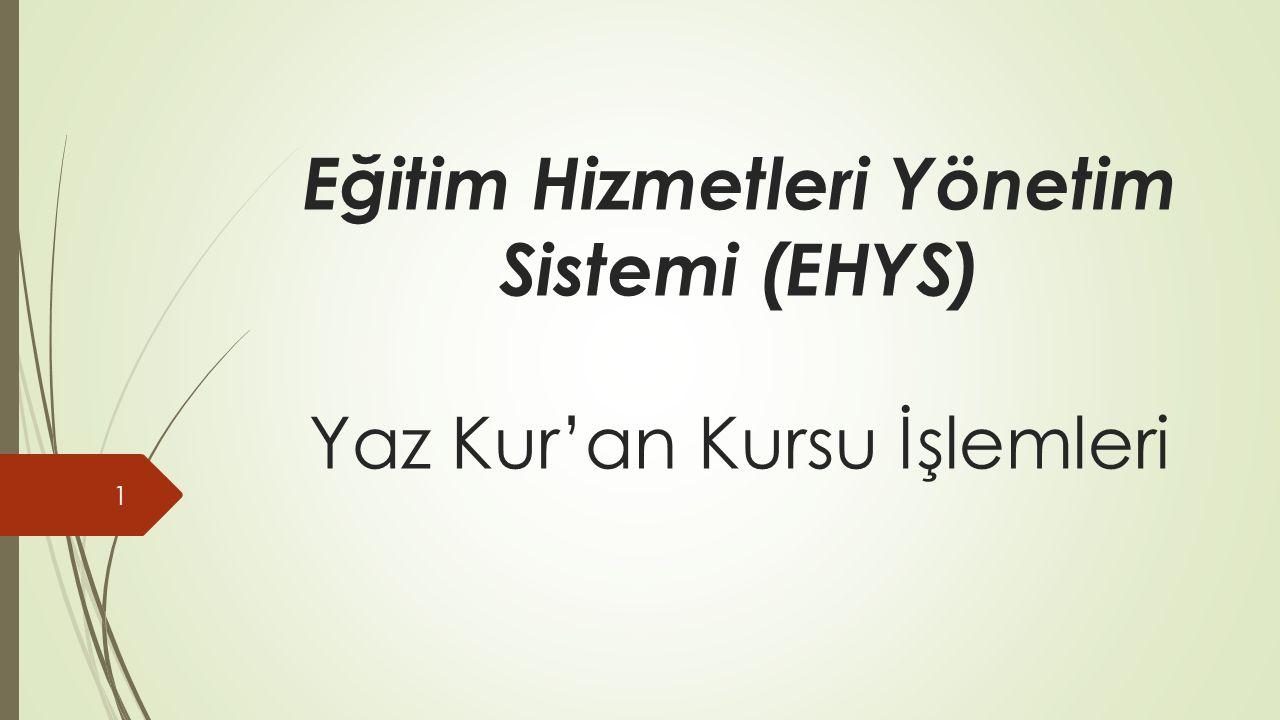 Eğitim Hizmetleri Yönetim Sistemi (EHYS) Yaz Kur'an Kursu İşlemleri 1
