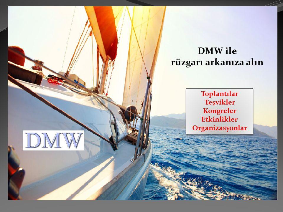 DMW ile rüzgarı arkanıza alın Toplantılar Teşvikler Kongreler Etkinlikler Organizasyonlar Toplantılar Teşvikler Kongreler Etkinlikler Organizasyonlar