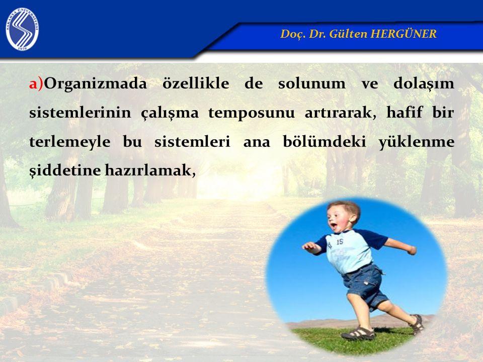 b) Kaslar, tendonlar ve eklemleri oyun içerisindeki hafif hareketlerle yumuşatmak, hareketliliklerini artırmak ve sakatlıklardan korumak.