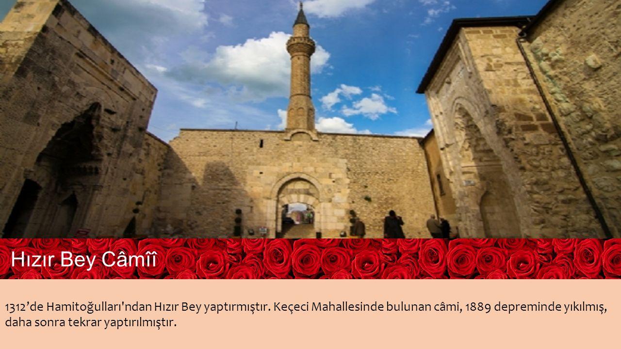 1312'de Hamitoğulları ndan Hızır Bey yaptırmıştır.