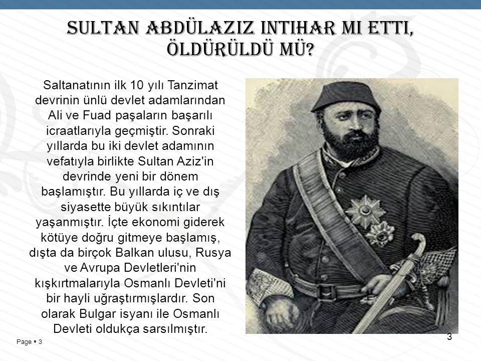Page  2 SULTAN ABDÜLAZIZ INTIHAR MI ETTI, ÖLDÜRÜLDÜ MÜ.