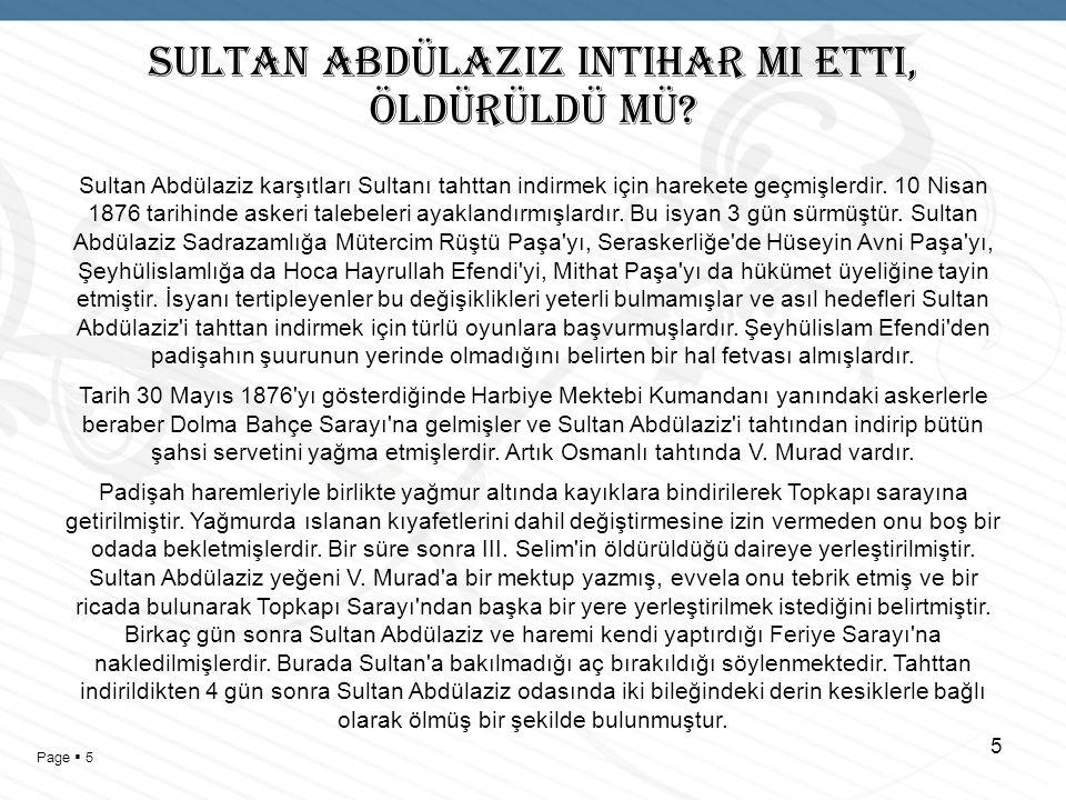 Page  4 SULTAN ABDÜLAZIZ INTIHAR MI ETTI, ÖLDÜRÜLDÜ MÜ.