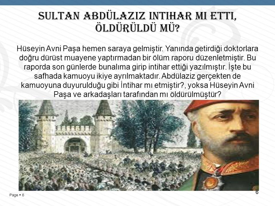 Page  5 SULTAN ABDÜLAZIZ INTIHAR MI ETTI, ÖLDÜRÜLDÜ MÜ.