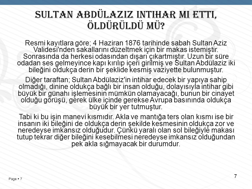 Page  6 SULTAN ABDÜLAZIZ INTIHAR MI ETTI, ÖLDÜRÜLDÜ MÜ.