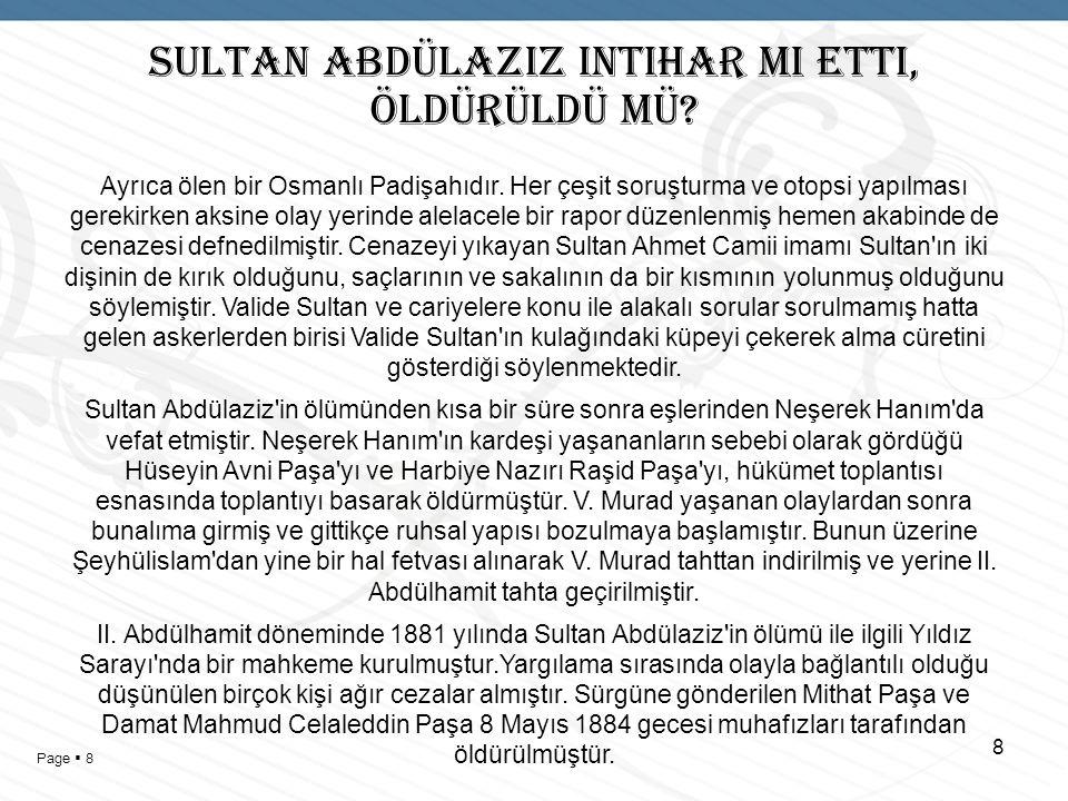 Page  7 SULTAN ABDÜLAZIZ INTIHAR MI ETTI, ÖLDÜRÜLDÜ MÜ.
