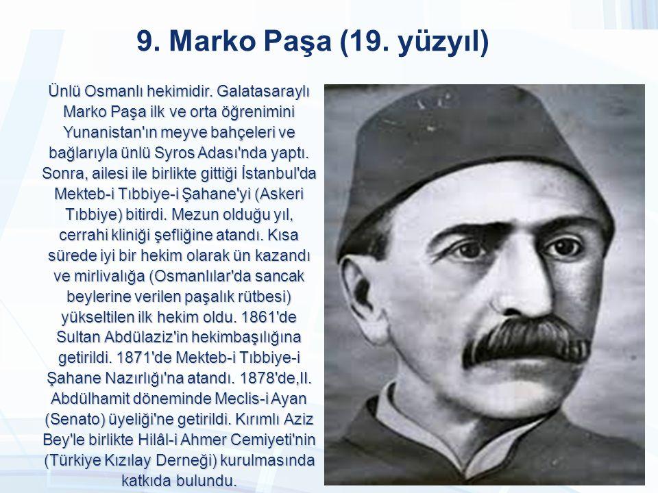 8. Katip Çelebi (1609-1657) Tarih, coğrafya, bibliyografya ile ilgili çalışmalar yapmış Türk- Osmanlı bilim adamı ve aydını. Dünya bilim edebiyatında