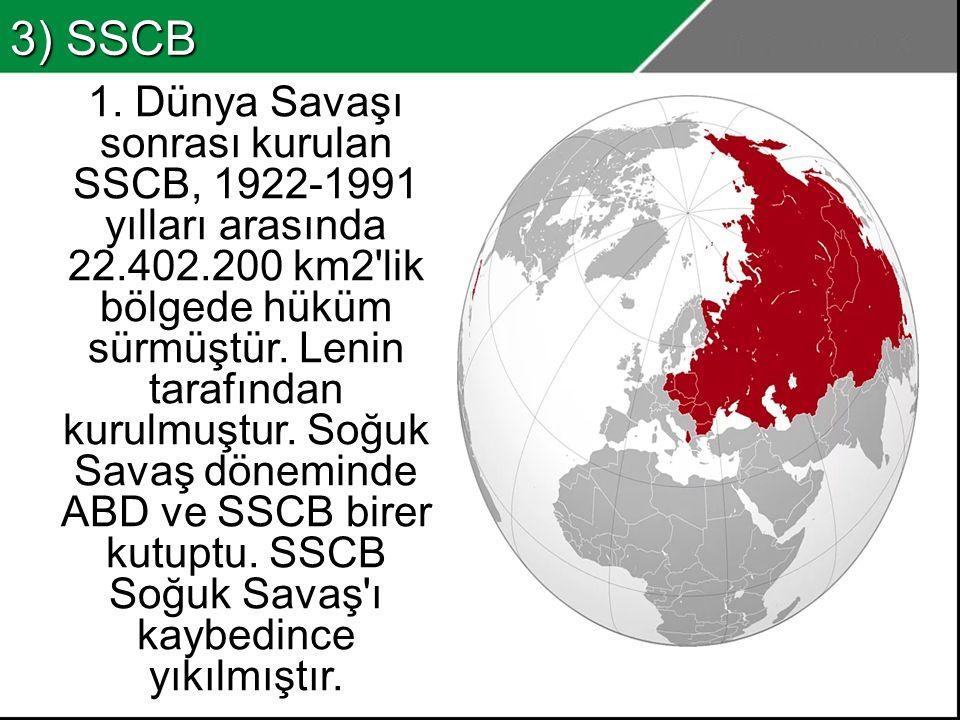 2) Moğol İmparatorluğu Sınır bütünlüğü olan dünyanın en büyük devletidir.