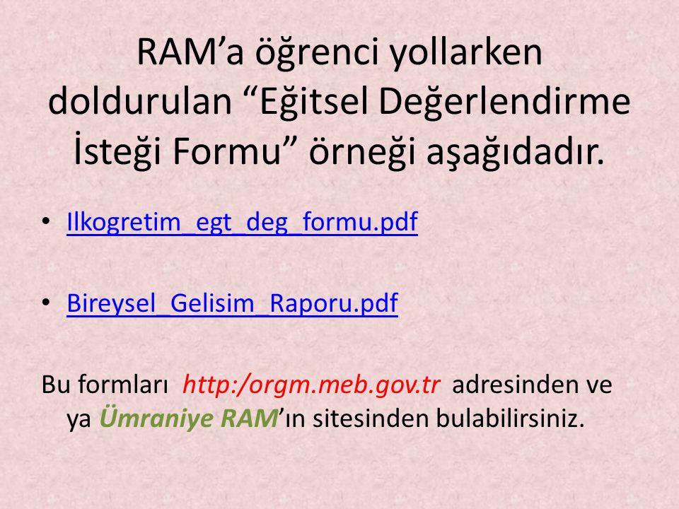 RAM'a öğrenci yollarken doldurulan Eğitsel Değerlendirme İsteği Formu örneği aşağıdadır.