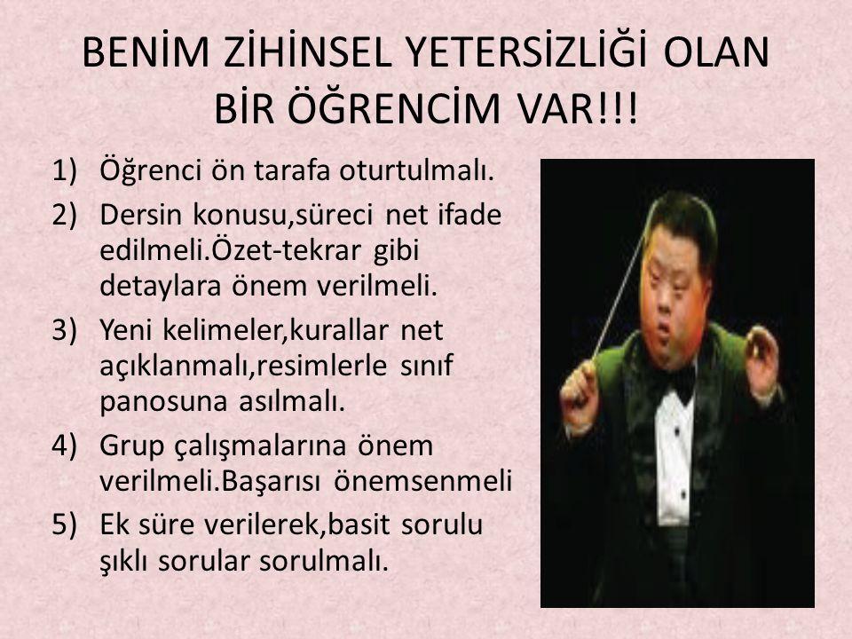 BENİM ZİHİNSEL YETERSİZLİĞİ OLAN BİR ÖĞRENCİM VAR!!.