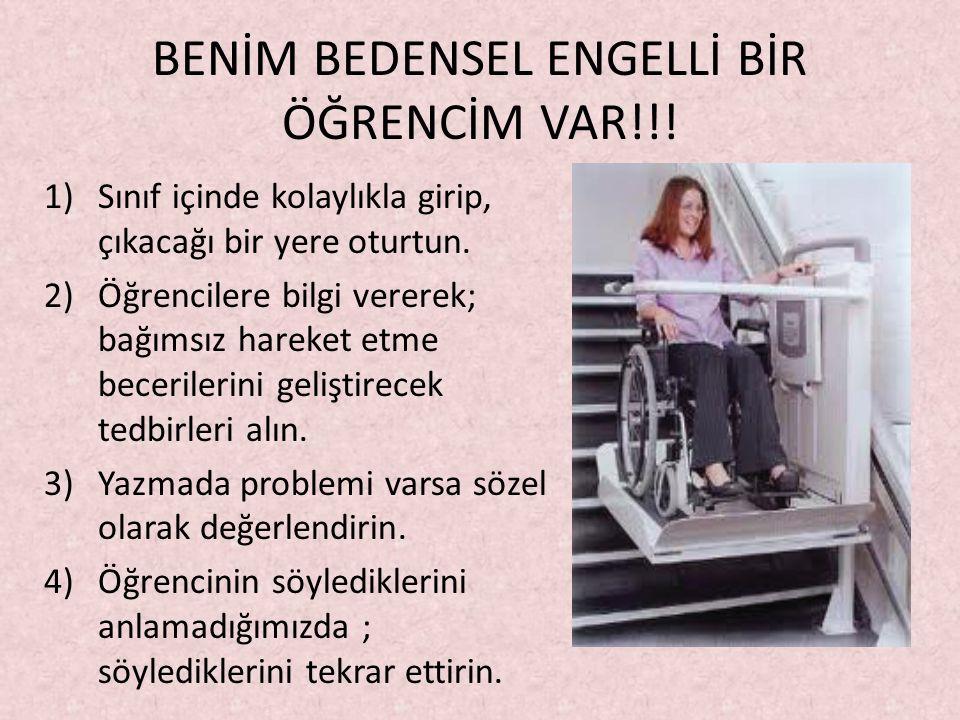 BENİM BEDENSEL ENGELLİ BİR ÖĞRENCİM VAR!!.