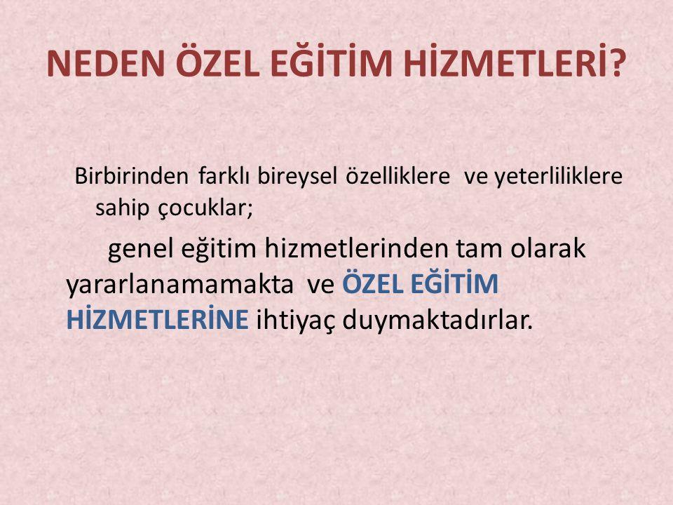 NEDEN ÖZEL EĞİTİM HİZMETLERİ.