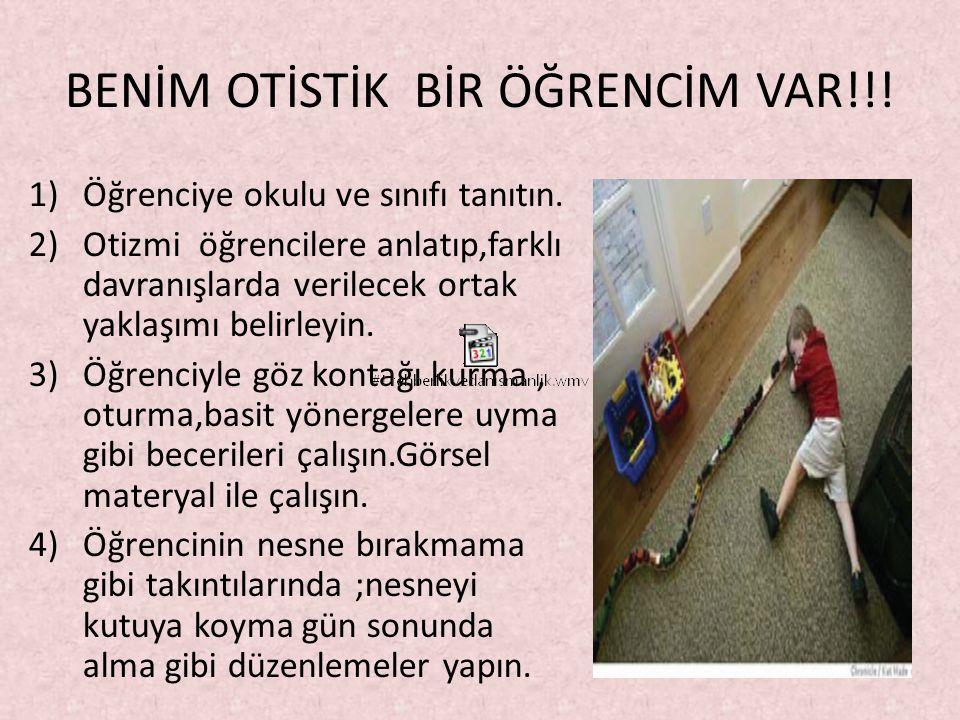 BENİM OTİSTİK BİR ÖĞRENCİM VAR!!. 1)Öğrenciye okulu ve sınıfı tanıtın.