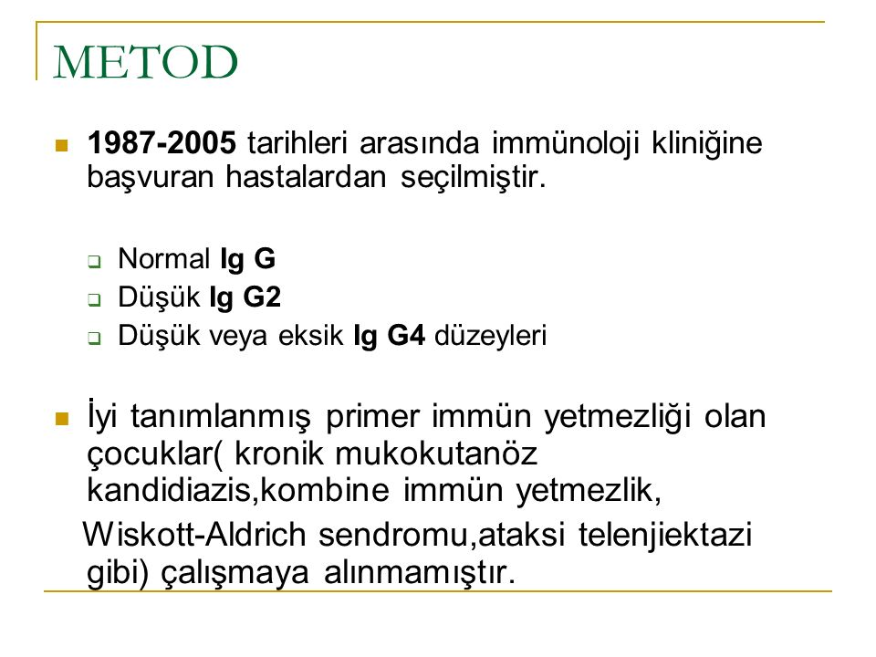 METOD 1987-2005 tarihleri arasında immünoloji kliniğine başvuran hastalardan seçilmiştir.