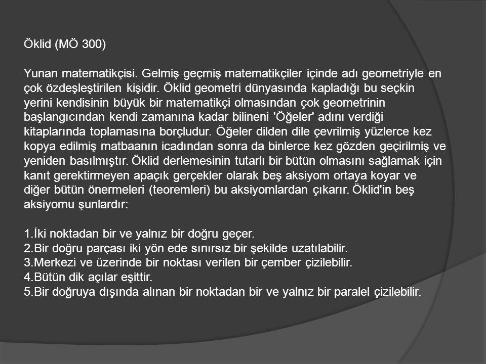 Öklid (MÖ 300) Yunan matematikçisi.
