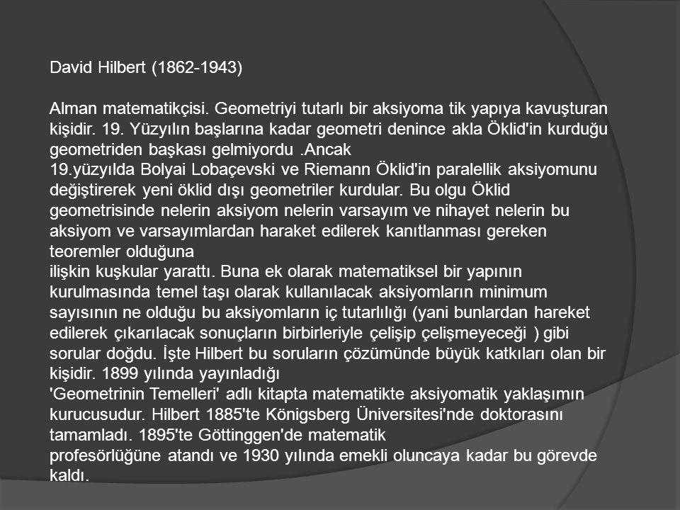 David Hilbert (1862-1943) Alman matematikçisi.