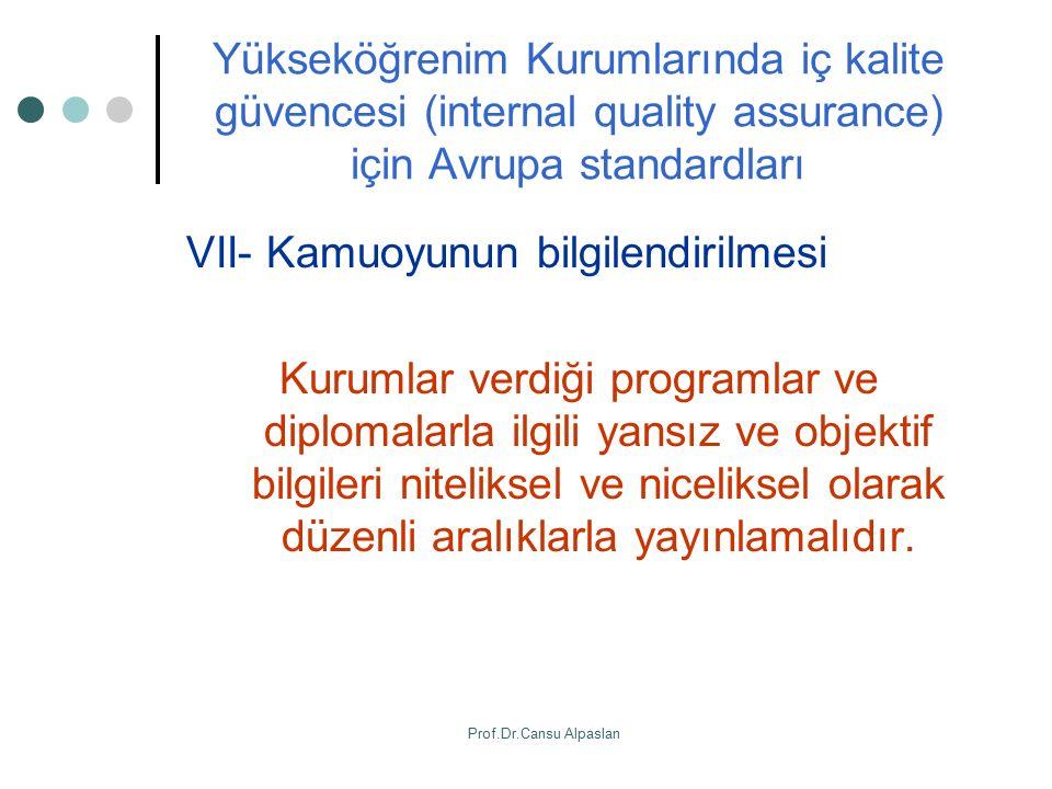 Yükseköğrenim Kurumlarında iç kalite güvencesi (internal quality assurance) için Avrupa standardları VII- Kamuoyunun bilgilendirilmesi Kurumlar verdiğ
