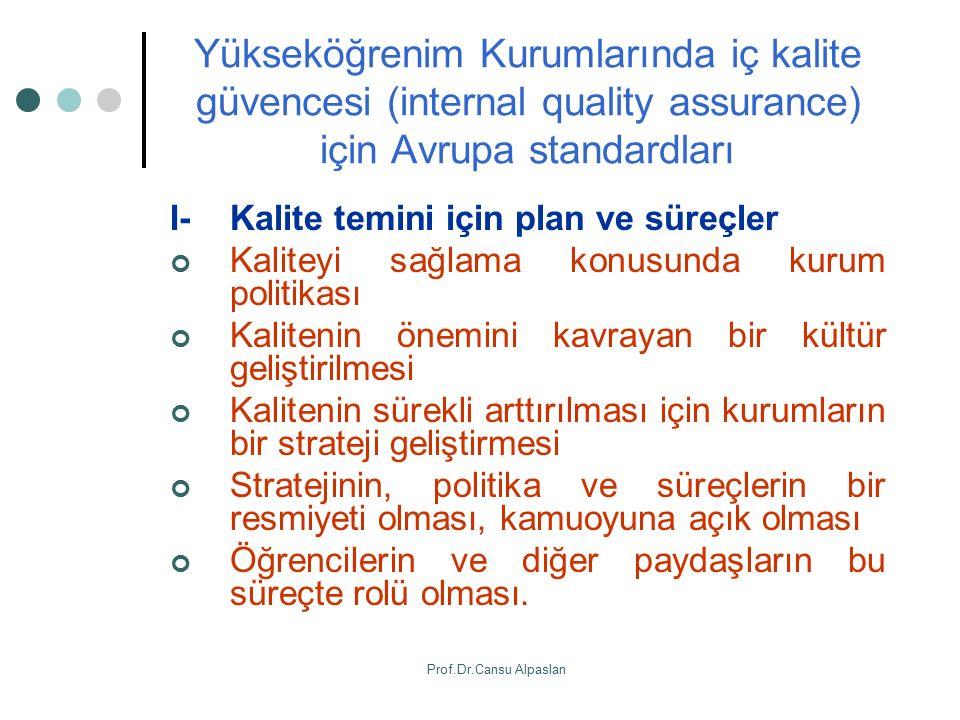 Yükseköğrenim Kurumlarında iç kalite güvencesi (internal quality assurance) için Avrupa standardları I- Kalite temini için plan ve süreçler Kaliteyi s