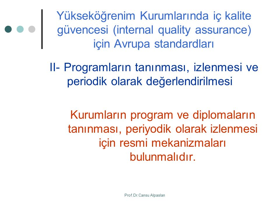 Yükseköğrenim Kurumlarında iç kalite güvencesi (internal quality assurance) için Avrupa standardları II- Programların tanınması, izlenmesi ve periodik