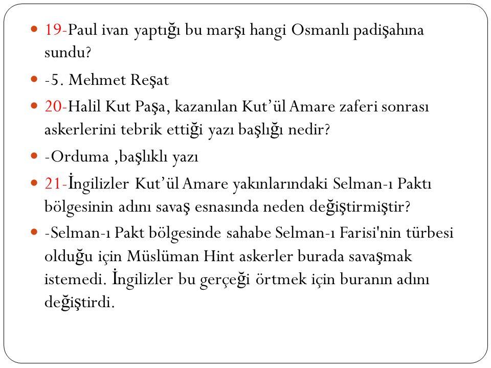 19-Paul ivan yaptı ğ ı bu mar ş ı hangi Osmanlı padi ş ahına sundu.