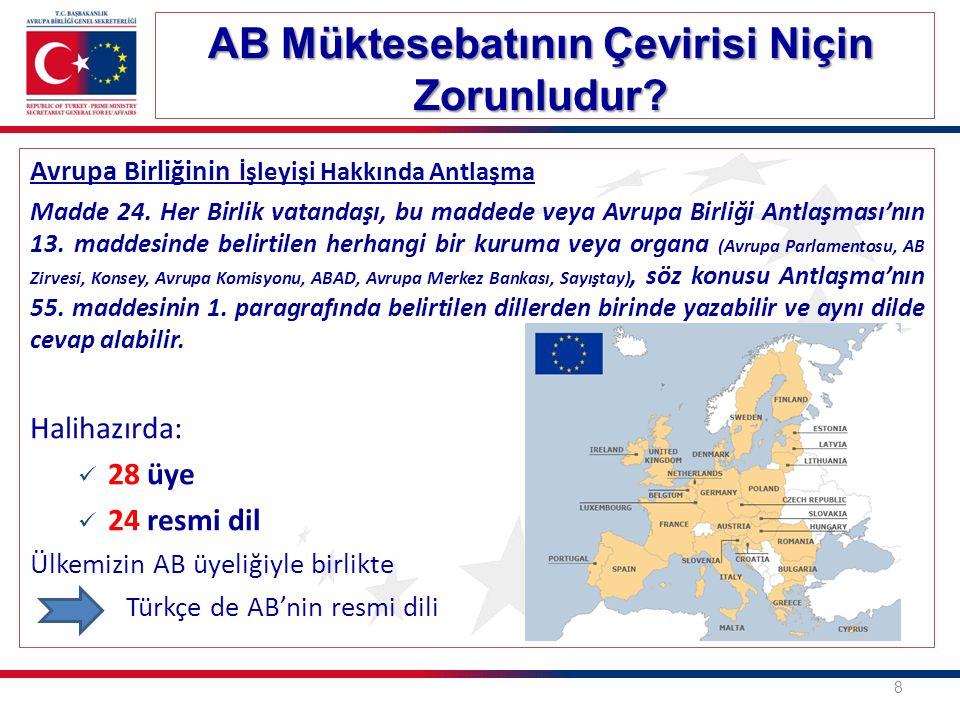 Avrupa Birliğinin İşleyişi Hakkında Antlaşma Madde 24. Her Birlik vatandaşı, bu maddede veya Avrupa Birliği Antlaşması'nın 13. maddesinde belirtilen h