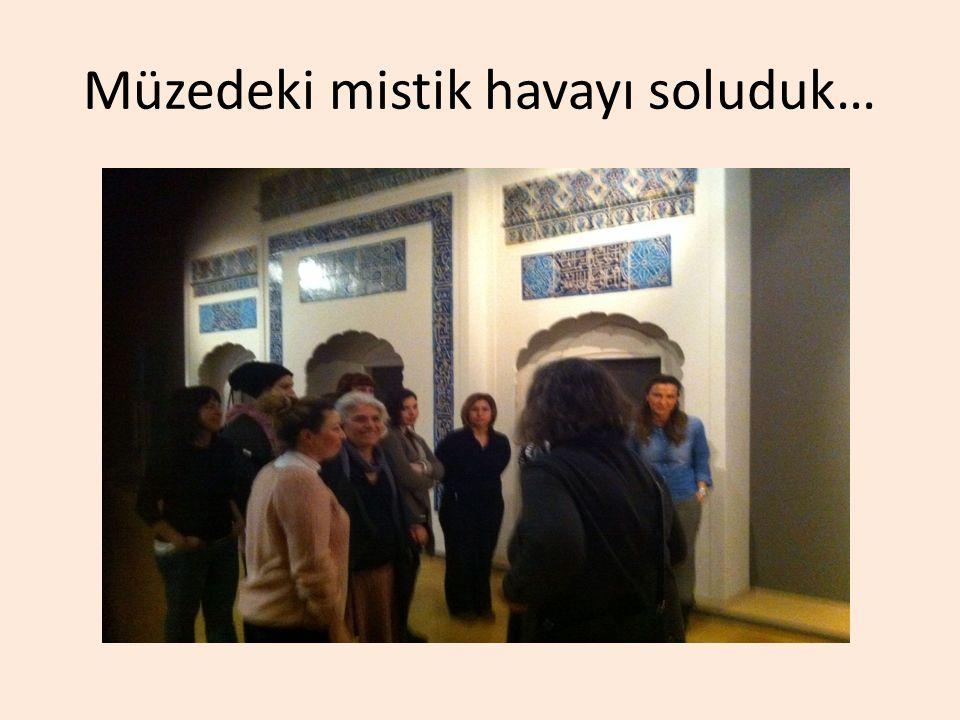 Müzedeki mistik havayı soluduk…