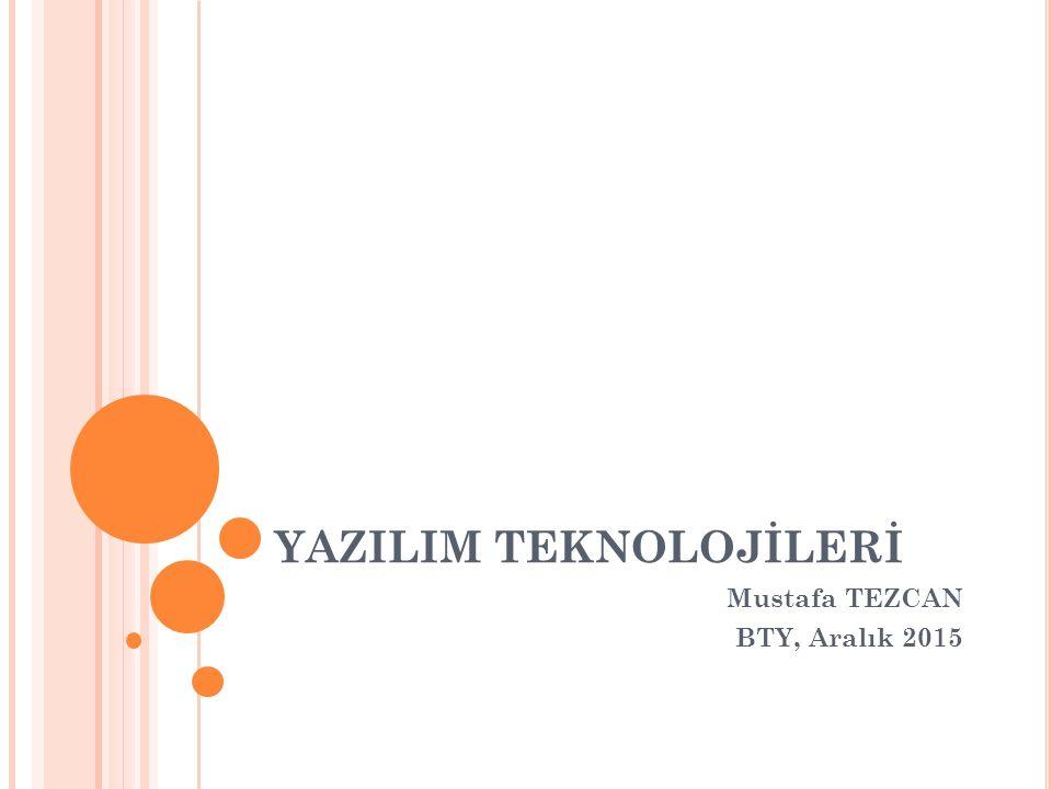 YAZILIM TEKNOLOJİLERİ Mustafa TEZCAN BTY, Aralık 2015