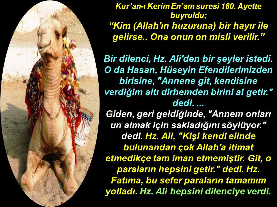 """Kur'an-ı Kerim En'am suresi 160. Ayette buyruldu; """"Kim (Allah'ın huzuruna) bir hayır ile gelirse.. Ona onun on misli verilir."""" Bir dilenci, Hz. Ali'de"""
