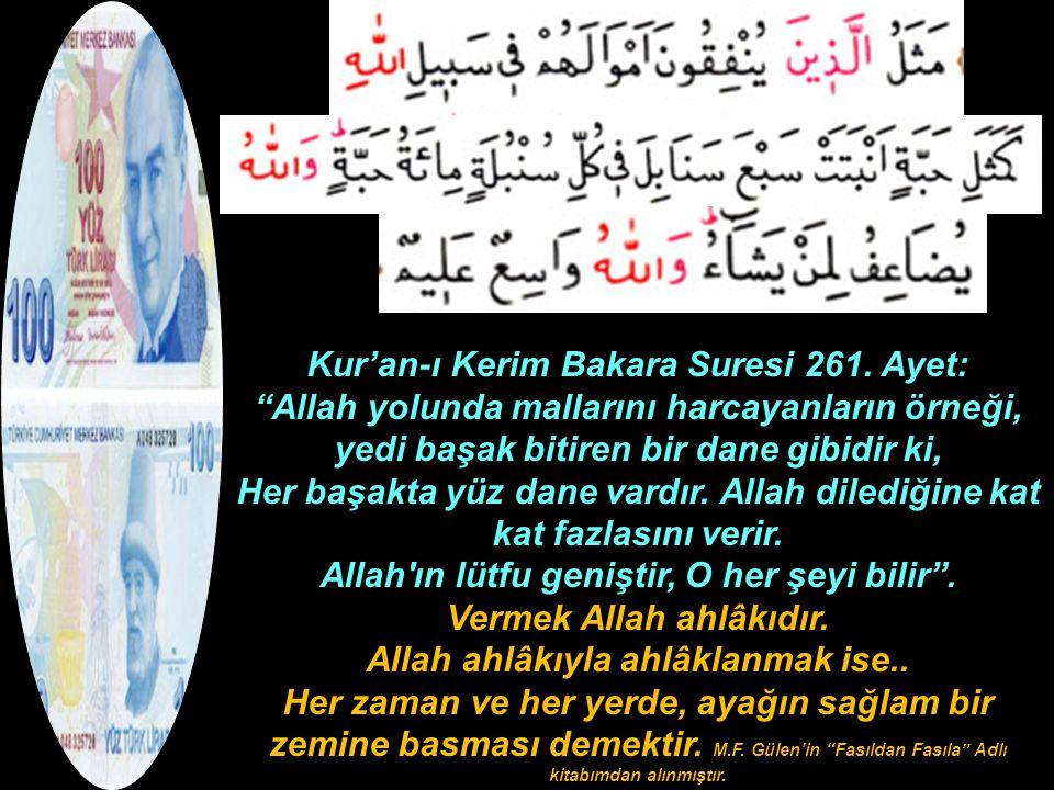 """Kur'an-ı Kerim Bakara Suresi 261. Ayet: """"Allah yolunda mallarını harcayanların örneği, yedi başak bitiren bir dane gibidir ki, Her başakta yüz dane va"""