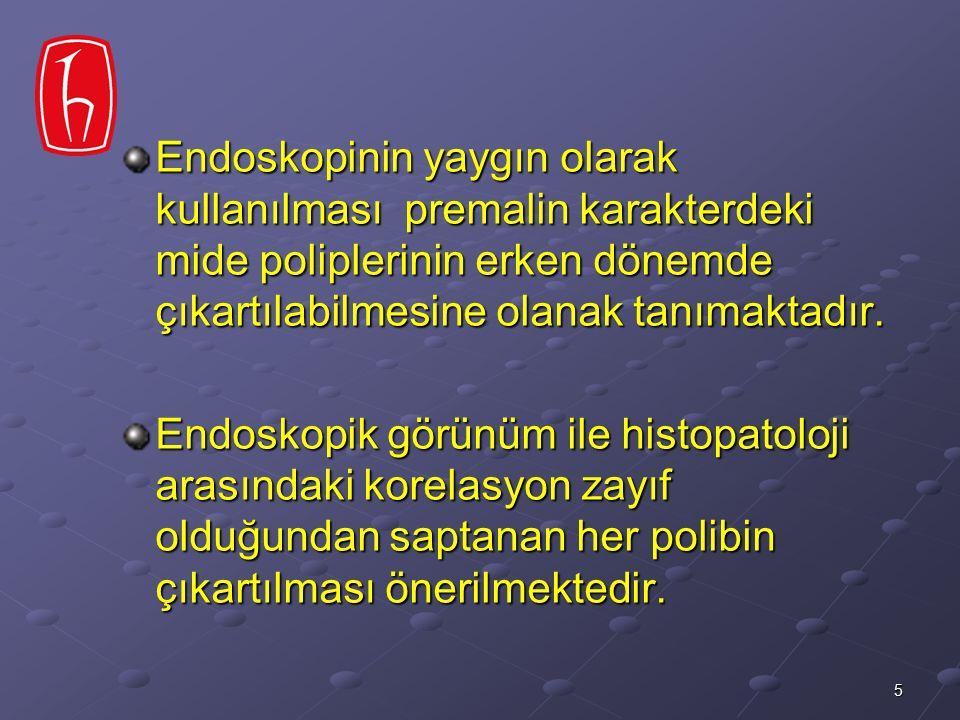6virchows arch(2000) 437:581-590 Modifiye WHO sınıflaması-2000 Hamartomatöz polip veya polipozis sendromlarına eşlik eden polipler a- Peutz-Jeghers polipleri b- Juvenil polipler c- Cowden Hastalığı d- Cronkhite-Canada Polipleri Hiperplastik polipler Fundik gland polipleri İnflamatuar fibroid polip Heterotopik doku polipleri a-Heterotopik pankreas, b-Brunner bezi heterotopisi A.