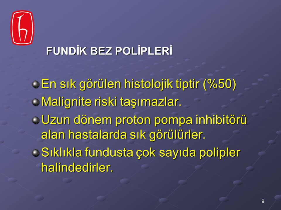 10 Hattori T (1985) J Clin Pathol 38:622- 630;Igor Kovaevie Mide poliplerinin %28-75' ini oluştururlar.