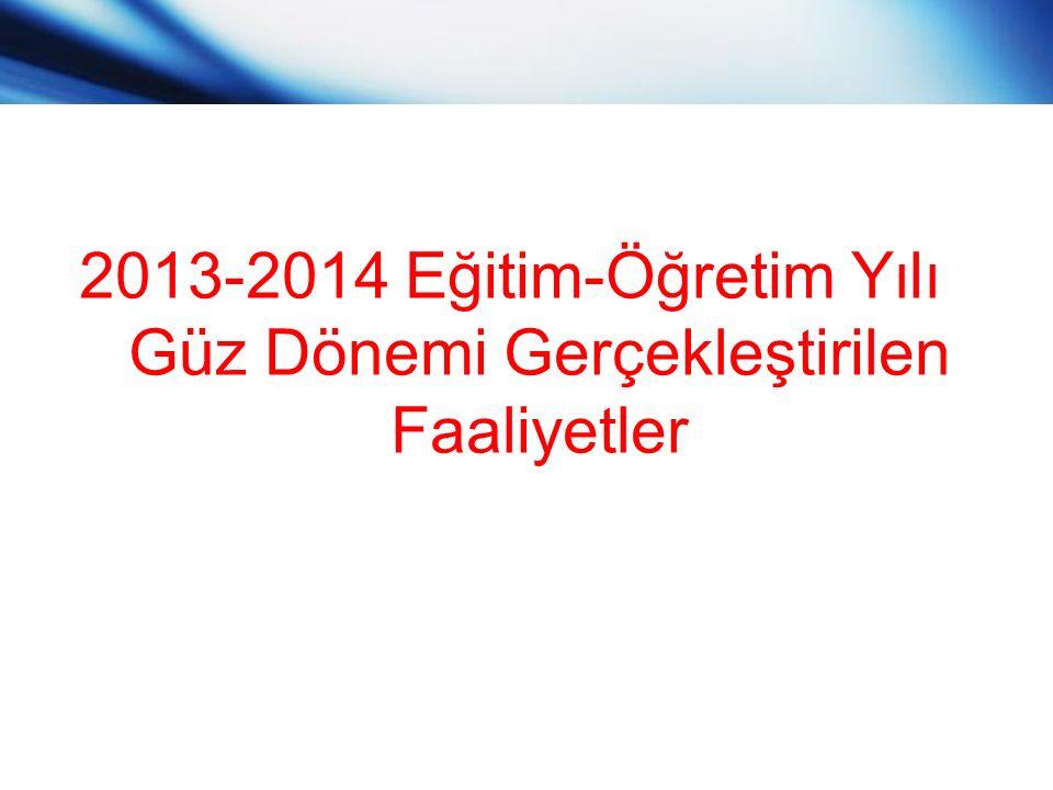 2013-2014 Eğitim-Öğretim Yılı Güz Dönemi Gerçekleştirilen Faaliyetler