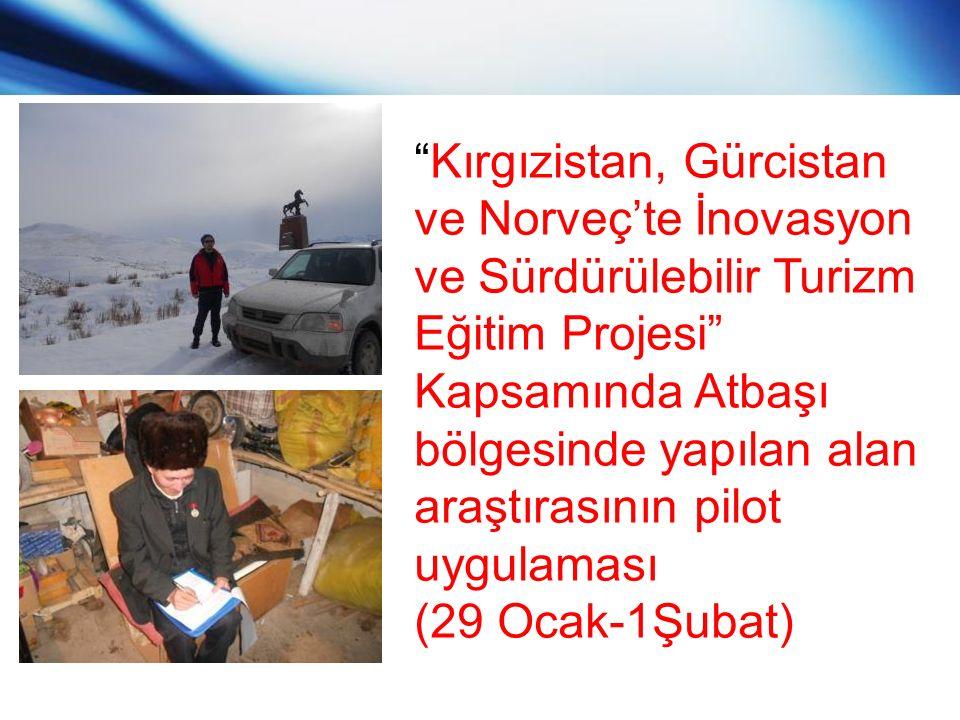 Kırgızistan, Gürcistan ve Norveç'te İnovasyon ve Sürdürülebilir Turizm Eğitim Projesi Kapsamında Atbaşı bölgesinde yapılan alan araştırasının pilot uygulaması (29 Ocak-1Şubat)