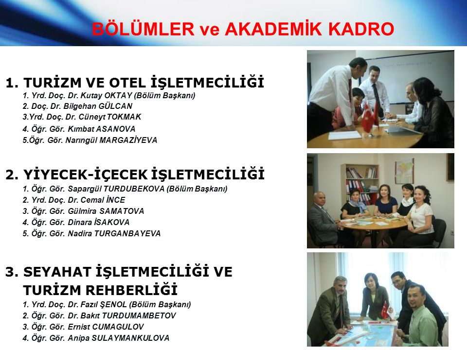 BÖLÜMLER ve AKADEMİK KADRO 1. TURİZM VE OTEL İŞLETMECİLİĞİ 1.