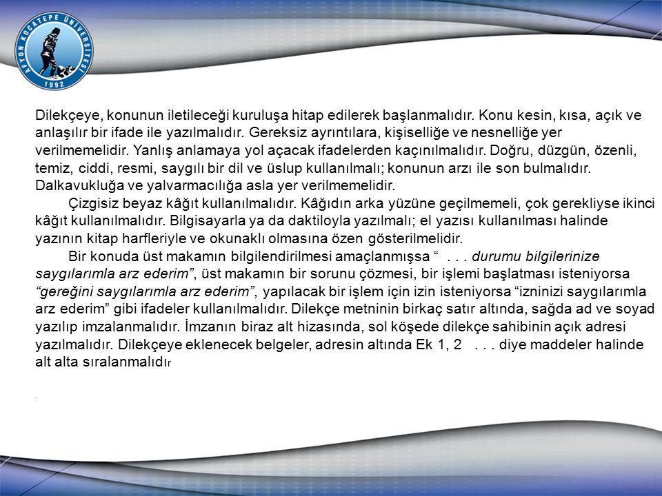 AFYON KOCATEPE ÜNİVERSİTESİ FEN - EDEBİYAT FAKÜLTESİ Türk Dili ve Edebiyatı Bölüm Başkanlığına, AFYONKARAHİSAR Bölümünüzün 990108072 numaralı öğrencisiyim.
