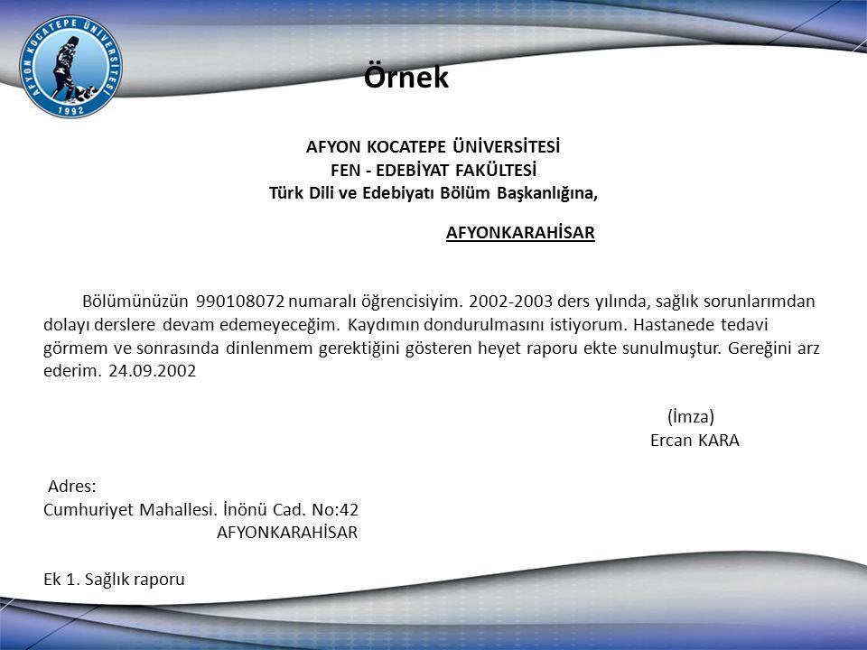 AFYON KOCATEPE ÜNİVERSİTESİ FEN - EDEBİYAT FAKÜLTESİ Türk Dili ve Edebiyatı Bölüm Başkanlığına, AFYONKARAHİSAR Bölümünüzün 990108072 numaralı öğrencis