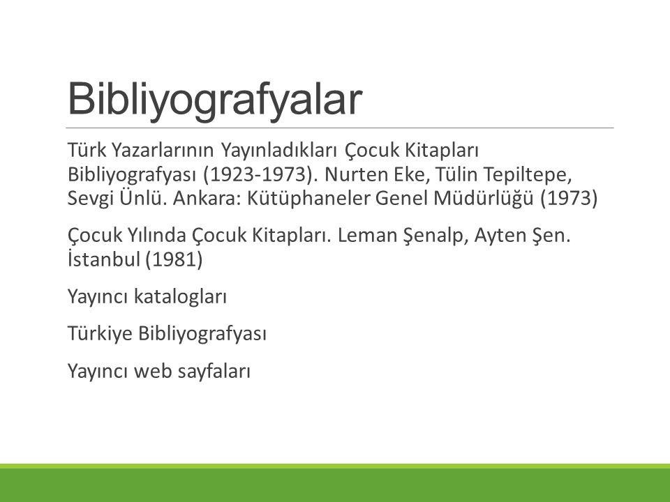 Bibliyografyalar Türk Yazarlarının Yayınladıkları Çocuk Kitapları Bibliyografyası (1923-1973).