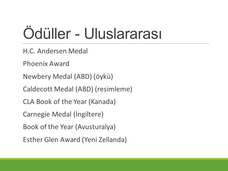 Ödüller - Uluslararası H.C. Andersen Medal Phoenix Award Newbery Medal (ABD) (öykü) Caldecott Medal (ABD) (resimleme) CLA Book of the Year (Kanada) Ca